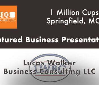 1 Million Cups Springfield Featured Business Presentation Lucas Walker Business Consulting LLC